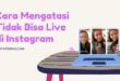 Cara Mengatasi Tidak Bisa Live di Instagram