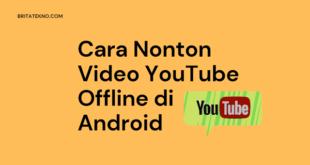 Cara Nonton Video YouTube Offline di Android