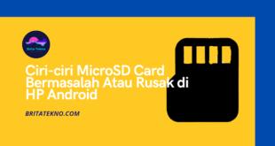 Ciri-ciri MicroSD Card Bermasalah Atau Rusak di HP Android