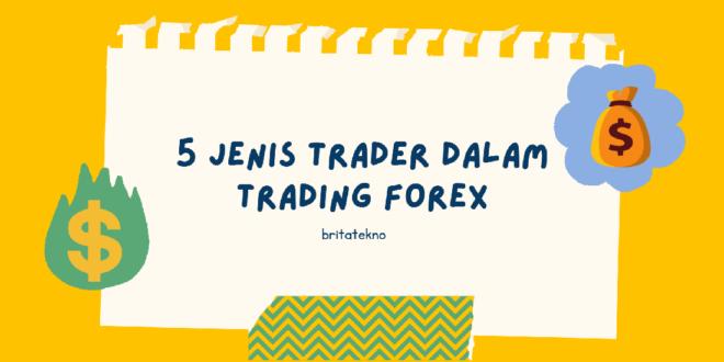 Jenis Trader dalam Trading Forex