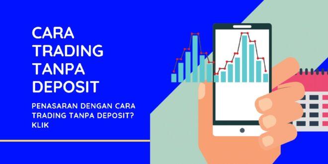 Cara Trading Tanpa Deposit